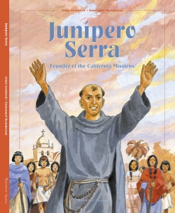 Junípero Serra: Founder of the California Missions (Ignatius Press, 2015) by Linda Gondosch